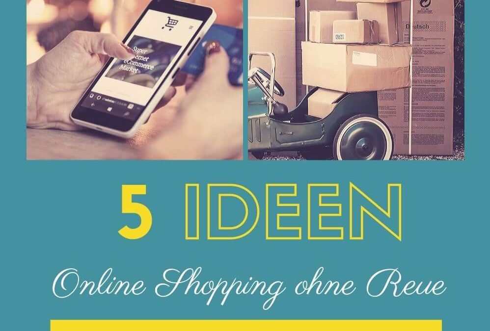 Online Shopping ohne Reue