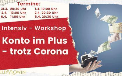 "Intensiv Workshop ""Konto im Plus – trotz Corona"""